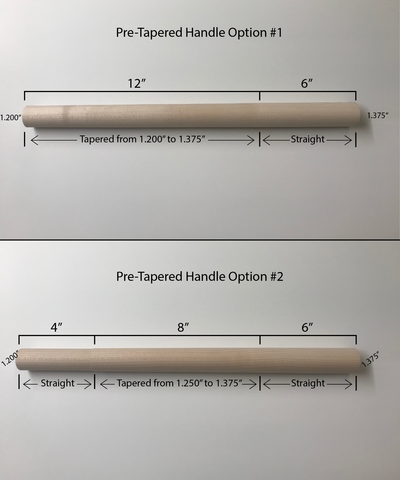 Pre-Tapered Maple Handle Option #1
