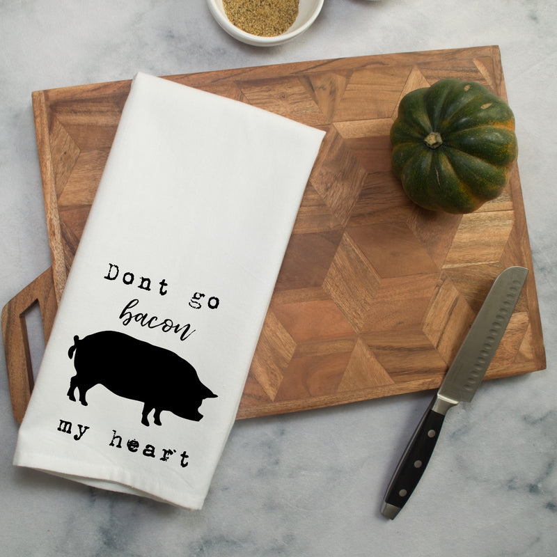 Don't Go Bacon My Heart Printed Tea Towel