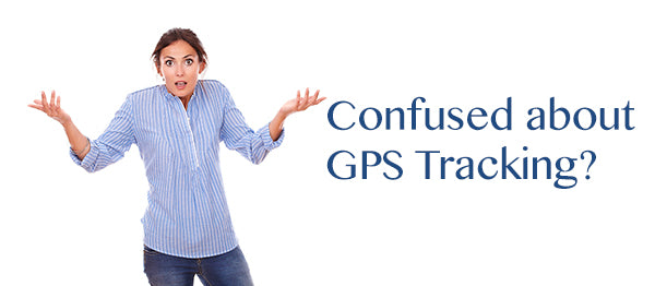 Confused About GPS Tracking?