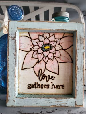 Cami & Cat handmade sign - Love gathers here
