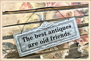 Pressed Tin Sign - The best antiques are old friends