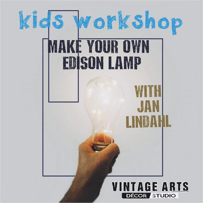 KIDS Workshop - Make Your Own Edison Lamp With Jan Lindahl