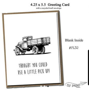 Greeting Card - Thought You Could Use A Little Pick Up!