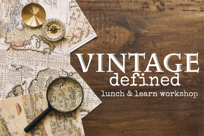 Lunch and Learn: Vintage, Antique, or Just Plain Junk?