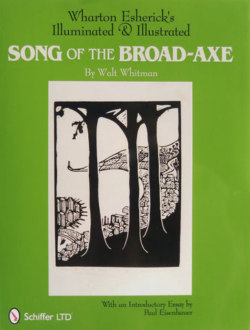 Trade Edition: Wharton Esherick's Illuminated & Illustrated  Song of the Broad-Axe  By Walt Whitman