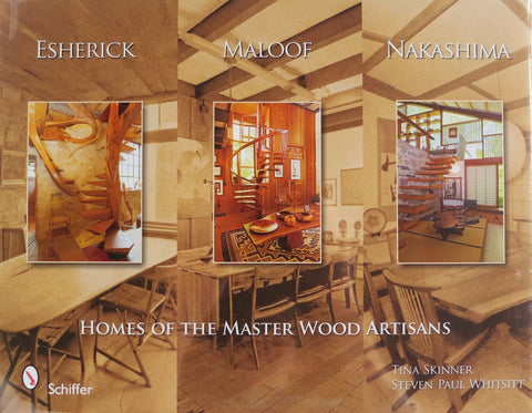 Esherick, Maloof, Nakashima: Homes of the Master Wood Artisans