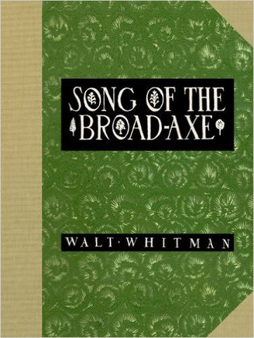 Collector's Edition: Wharton Esherick's Illuminated & Illustrated  Song of the Broad-Axe  By Walt Whitman