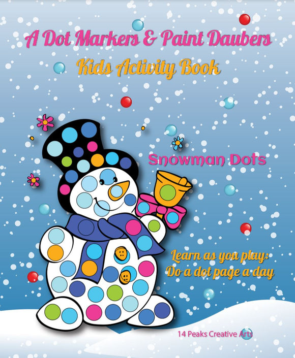 A Dot Markers & Paint Daubers Kids Activity Book: Snomwan Dots: