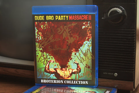 Dude Bro Party Massacre III - Broterion Collection [AUTOGRAPHED Blu-Ray]