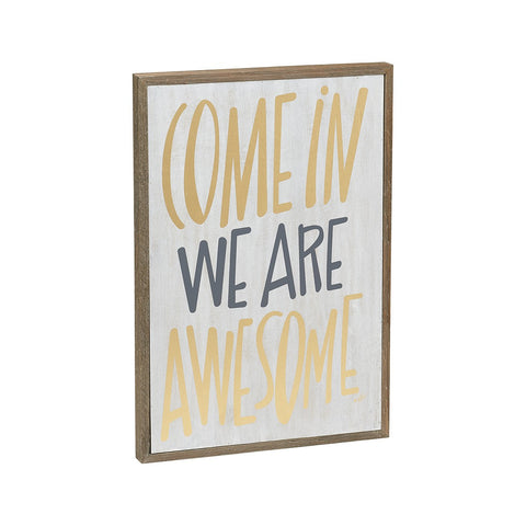 Wall Art - Come In We Are Awesome