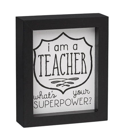 I am a Teacher Framed Sign