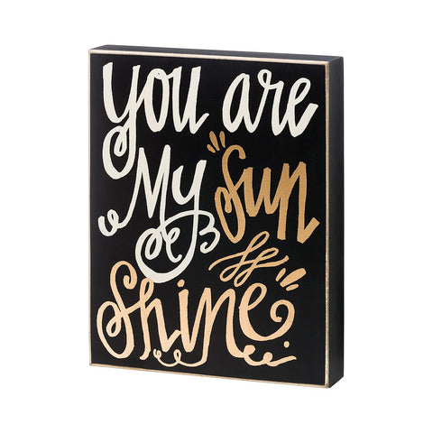 You are my Sunshine Box Sign