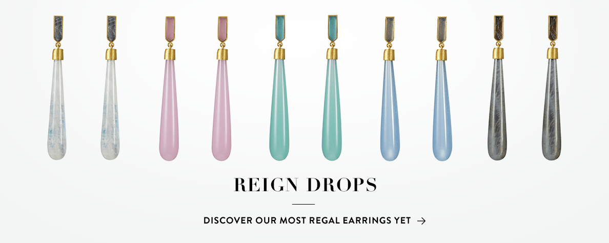Reign Drops Discover our most regal earrings yet >