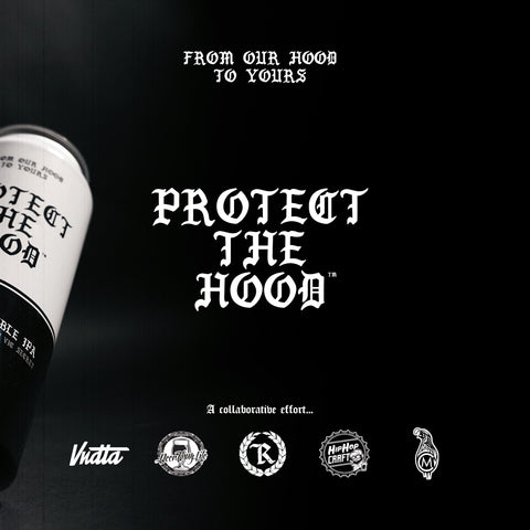 Represent Ltd.™ Protect The Hood Craft Beer Collab