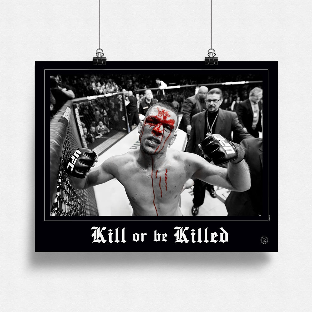 Nate Diaz Kill or be Killed Poster 22x28