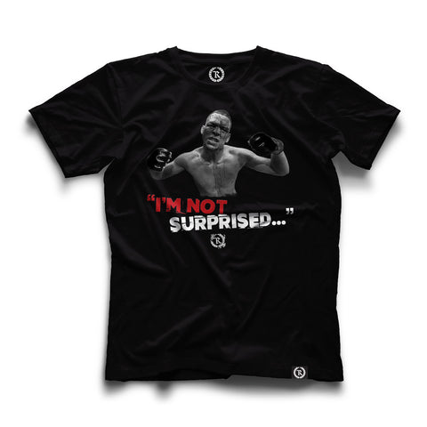Nate Diaz I'm Not Suprised...  Tee [Black]