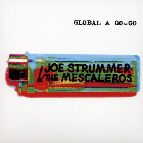 Joe Strummer & The Mescaleros | Global A Go-Go | Vinyl LP