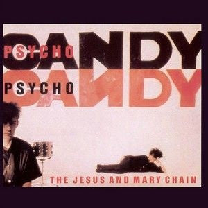 The Jesus and Mary Chain | Psychocandy | Vinyl LP 180 Gram