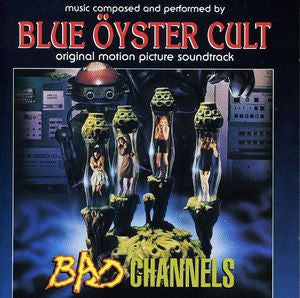 Blue Öyster Cult | Bad Channels (Original Soundtrack) | 180g Vinyl LP