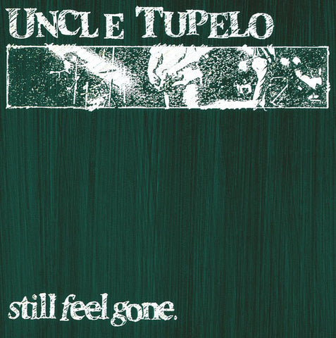 Uncle Tupelo | Still Feel Gone | Vinyl LP