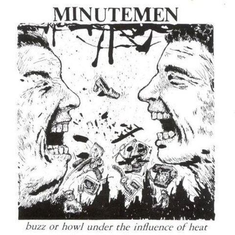 Minutemen | Buzz or Howl Under the Influence of Heat | 180g Vinyl