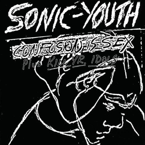 Sonic Youth | Confusion Is Sex (Plus Kill Yr Idols) | Vinyl LP