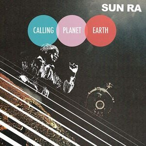 Sun Ra | Calling Planet Earth | Vinyl LP