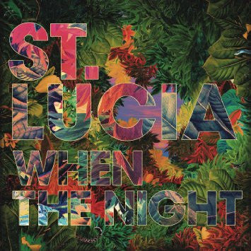 St. Lucia | When The Night | Vinyl LP