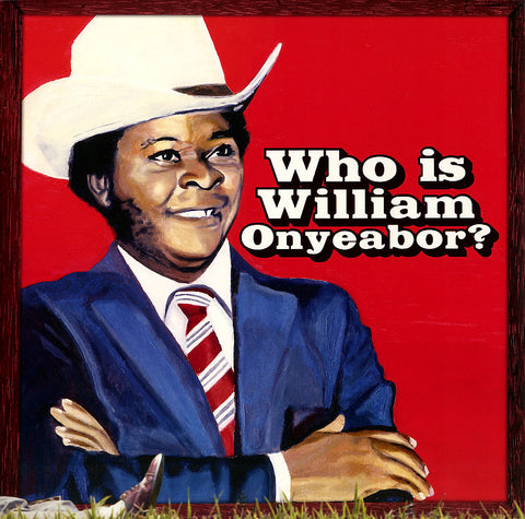 William Onyeabor | World Psychedelic Classics 5: Who is William Onyeabor? | Vinyl LP