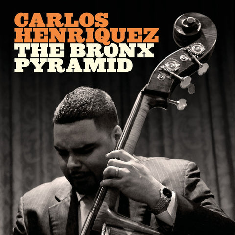 Jazz at Lincoln Center | Carlos Henriquez - The Bronx Pyramid | CD