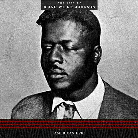 Blind Willie Johnson | American Epic: The Best of Blind Willie Johnson | 180g Vinyl LP