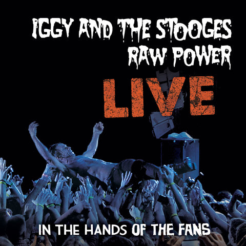 Iggy and the Stooges | Raw Power Live: In the Hands of the Fans | Vinyl LP 180 Gram