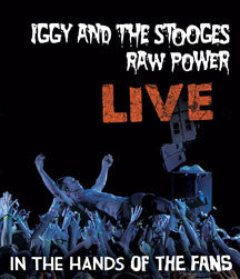 Iggy and the Stooges | Raw Power Live: In the Hands of the Fans | Blu-ray or DVD