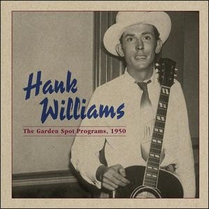 Hank Williams | The Garden Spot Program, 1950 - Extended Play | Vinyl LP