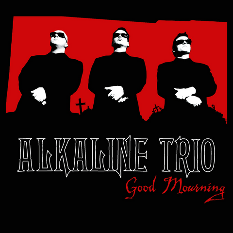 Alkaline Trio | Good Mourning | 180g Vinyl 2xLP