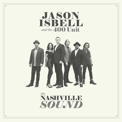 Jason Isbell & The 400 Unit | The Nashville Sound | Vinyl LP