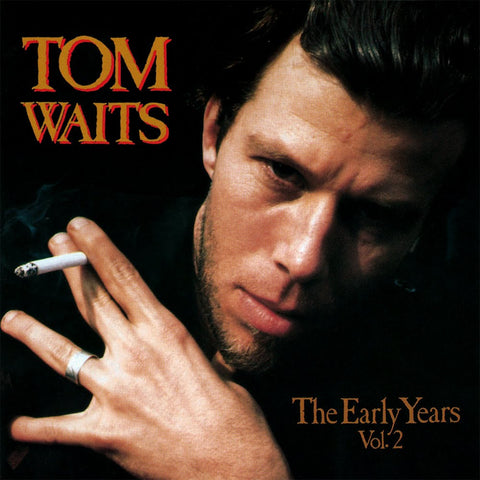 Tom Waits | The Early Years, Volume Two | 180g Vinyl LP