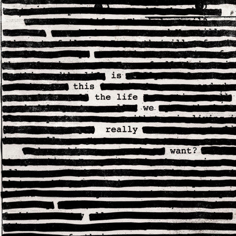 Roger Waters | Is This The Life We Really Want? | 180g Vinyl 2LP