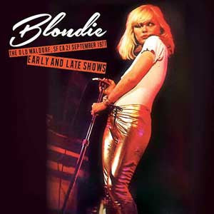 Blondie | Live at the Old Waldorf, SF, CA - 21 September 1977 (Early and Late Shows) | 180g Vinyl 2LP