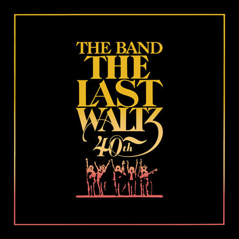 The Band | The Last Waltz: 40th Anniversary Edition | 2 CD