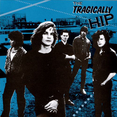 The Tragically Hip | The Tragically Hip | 180g Vinyl EP