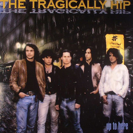 The Tragically Hip | Up To Here | 180g Vinyl LP
