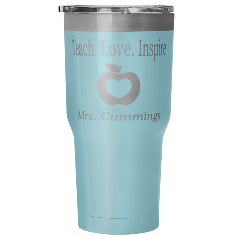 Custom Teach. Love. Inspire Tumbler