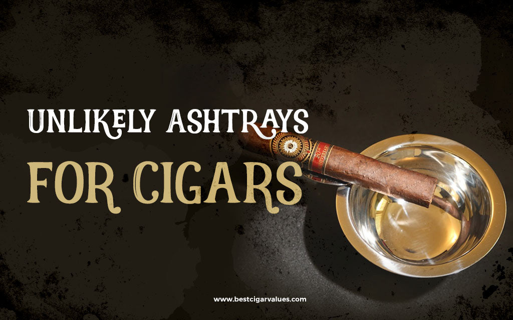 Unlikely Ashtrays for Cigars