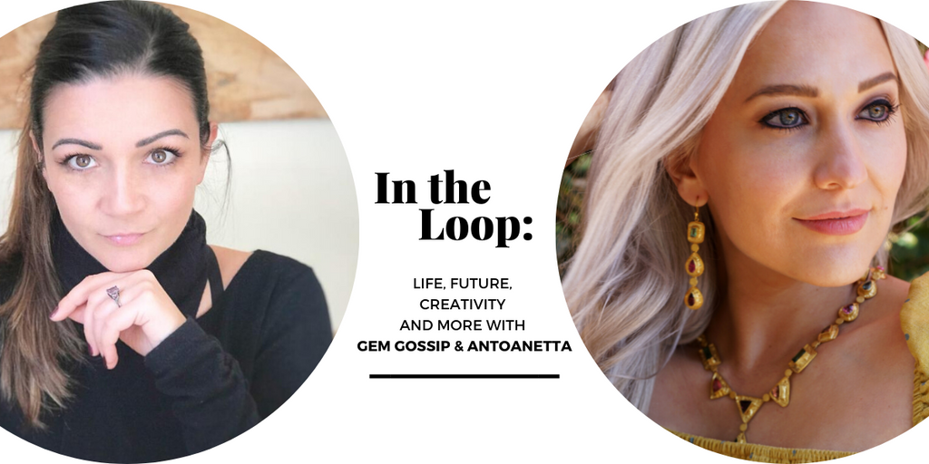 In the Loop: Life, Future and Creativity with GEM GOSSIP & ANTOANETTA