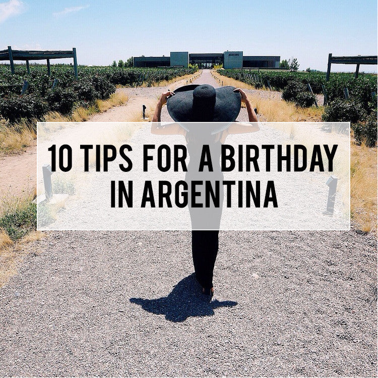 10 Tips on Planning Your Birthday in Argentina: Buenos Aires and Mendoza Valley
