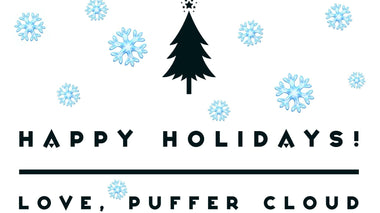 Happy Holidays! Love, Puffer Cloud!