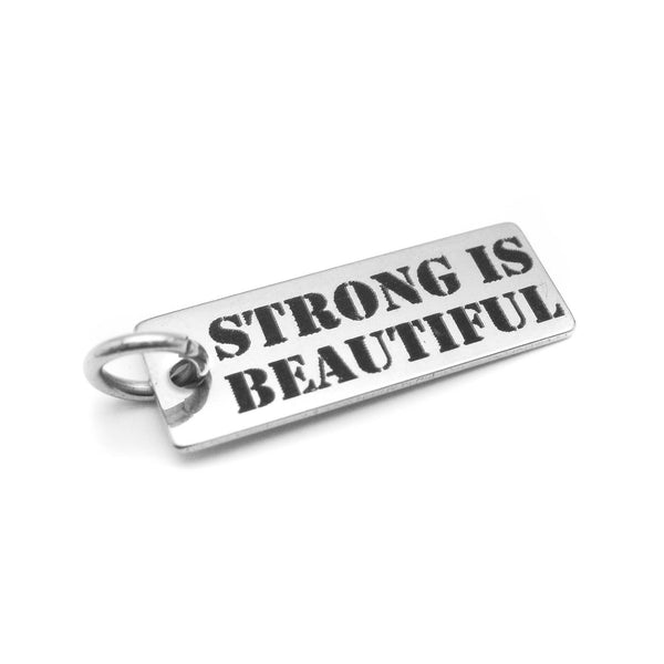 Strong is Beautiful Stainless Steel Charm