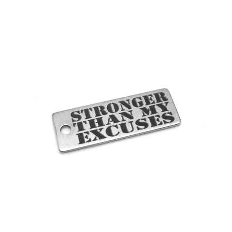 Stronger Than My Excuses Stainless Steel Charm