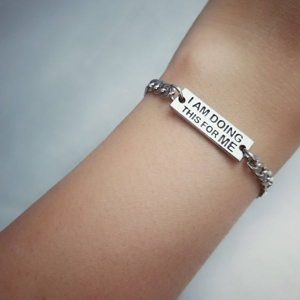 I Am Doing This for Me Bracelet